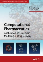 Computational Pharmaceutics - Application of Molecular Modeling in Drug Delivery ebook by Defang Ouyang,Sean C. Smith,Dennis Douroumis,Alfred Fahr,Juergen Siepmann,Martin J. Snowden,Vladimir Torchilin