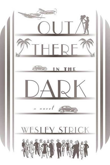 Out There in the Dark - A Novel eBook by Wesley Strick