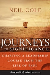 Journeys to Significance - Charting a Leadership Course from the Life of Paul ebook by Neil Cole