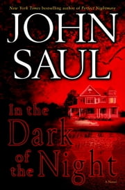 In the Dark of the Night - A Novel ebook by John Saul