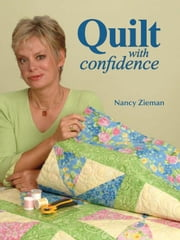 Quilt with Confidence ebook by Zieman, Nancy