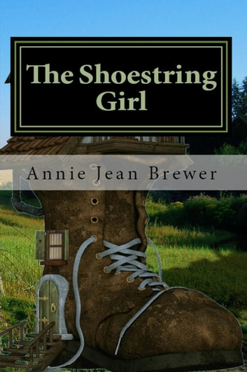 The Shoestring Girl ebook by Annie Jean Brewer