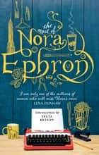 The Most of Nora Ephron ebook by Nora Ephron, India Knight