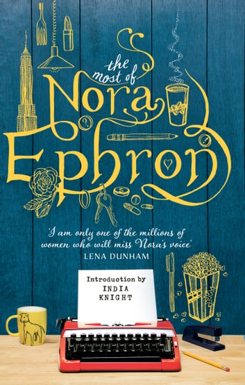 The Most of Nora Ephron ebook by Nora Ephron
