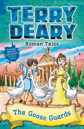 Roman Tales: The Goose Guards ebook by Terry Deary