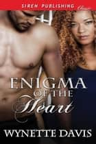 Enigma of the Heart ebook by Wynette Davis