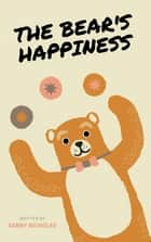 The Bear's Happiness E-bok by Danny Nicholas