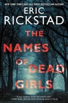 The Names of Dead Girls ebook by Eric Rickstad