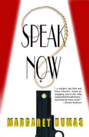 Speak Now ebook by Margaret Dumas