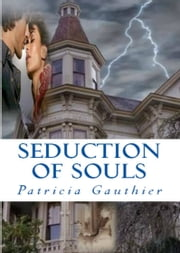 Seduction of Souls ebook by Patricia Gauthier