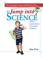 Jump into Science - Active Learning for Preschool Children ebook by Rae Pica