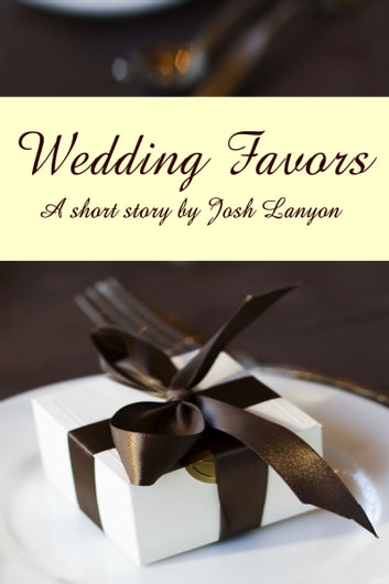 Wedding Favors ebook by Josh Lanyon