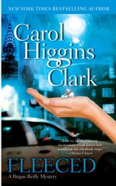 Fleeced - A Regan Reilly Mystery ebook by Carol Higgins Clark