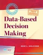 Data-Based Decision Making ebook by Edie Holcomb