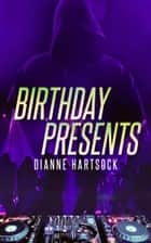 Birthday Presents ebook by Dianne Hartsock