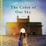 The Color of Our Sky - A Novel audiobook by Amita Trasi