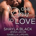 One Dom to Love livre audio by Shayla Black, Jenna Jacob, Isabella LaPearl