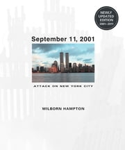 September 11, 2001 - Attack on New York City ebook by Wilborn R. Hampton