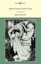 More Celtic Fairy Tales - Illustrated by John D. Batten ebook by Joseph Jacobs