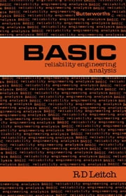 Basic Reliability Engineering Analysis: Butterworths Basic Series ebook by Leitch, R. D.