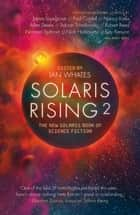 Solaris Rising 2 - The New Solaris Book of Science Fiction ebook by Ian Whates, Paul Cornell, Nick Harkaway