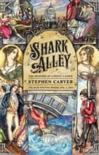 Shark Alley: The Memoirs of a Penny-a-Liner ebook by Stephen Carver