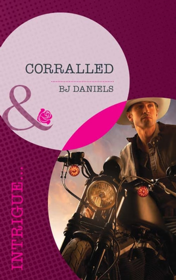 Corralled (Mills & Boon Intrigue) (Whitehorse, Montana: Chisholm Cattle Company, Book 5) 電子書 by B.J. Daniels