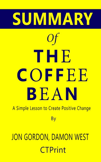 Summary of The Coffee Bean: A Simple Lesson to Create ...