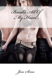 Breaks All Of My Heart ebook by Jessica Sims