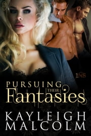 Pursuing Their Fantasies Ebook di Kayleigh Malcolm