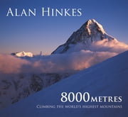 8000 metres - Climbing the World's highest mountains ebook by Alan Hinkes