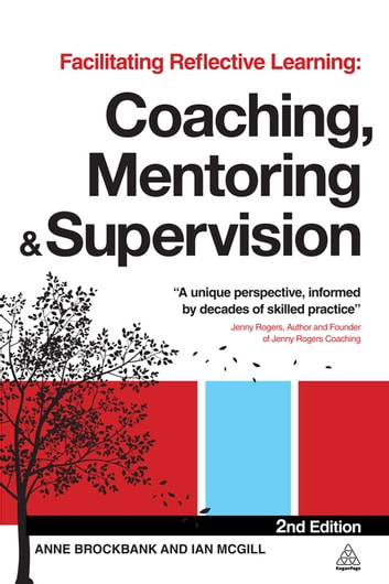 Facilitating Reflective Learning - Coaching, Mentoring and Supervision ebook by Anne Brockbank,Dr Ian McGill