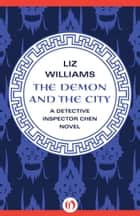 The Demon and the City ebook by Liz Williams
