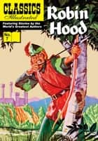 Robin Hood - Classics Illustrated #7 ebook by uncredited, William B. Jones, Jr.