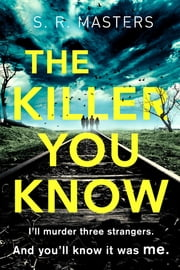 The Killer You Know - 'Original and gripping' Laura Marshall ebook by S. R. Masters