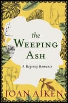 The Weeping Ash ebook by Joan Aiken