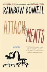 Attachments - A Novel ebook by Rainbow Rowell