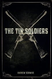 The Tin Soldiers ebook by Andrew Schwab