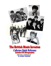 The British Music Invasion: Collectors Quick Reference ebook by R. Duane Cozzen