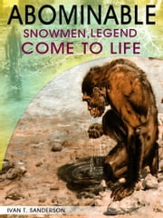 Abominable Snowmen, Legend Come to Life ebook by Ivan T. Sanderson