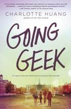 Going Geek ebook by Charlotte Huang