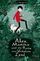 Alex, Martha und die Reise ins Verbotene Land ebook by Ross Montgomery