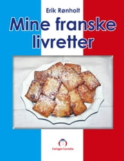 Mine franske livretter eBook by Erik Rønholt