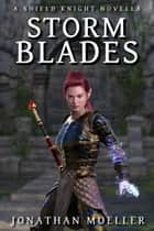 Shield Knight: Stormblades ebook by