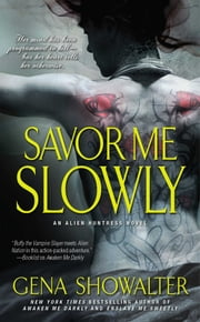 Savor Me Slowly ebook by Gena Showalter