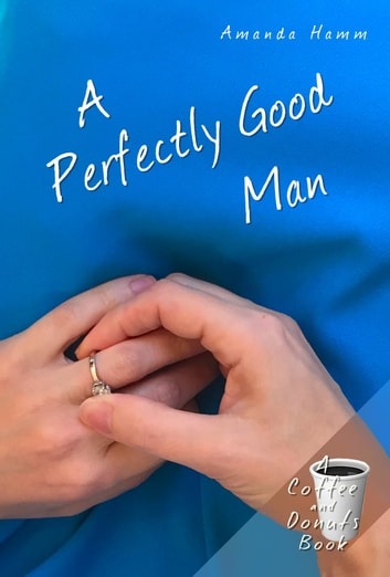 A Perfectly Good Man ebook by Amanda Hamm
