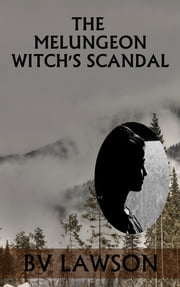 The Melungeon Witch's Scandal ebook by BV Lawson