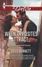 When Opposites Attract... ebook by Jules Bennett