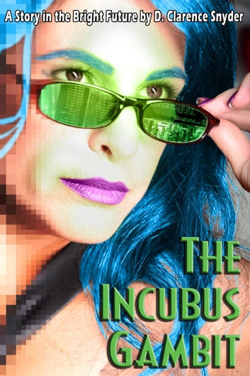 The Incubus Gambit ebook by D. Clarence Snyder