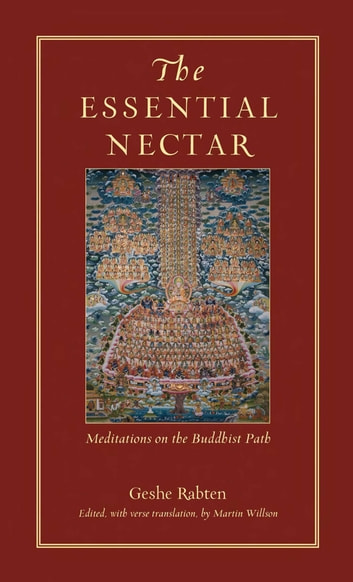 The Essential Nectar - Meditations on the Buddhist Path ebook by Geshe Rabten